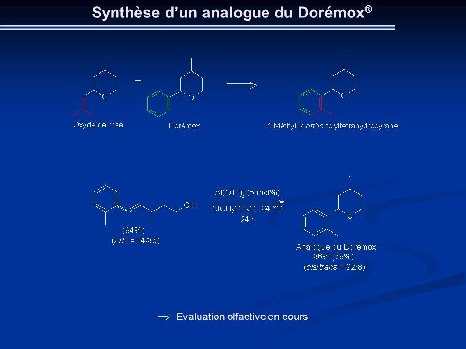 Synthèse dun analogue du Dorémox ® Evaluation olfactive en cours