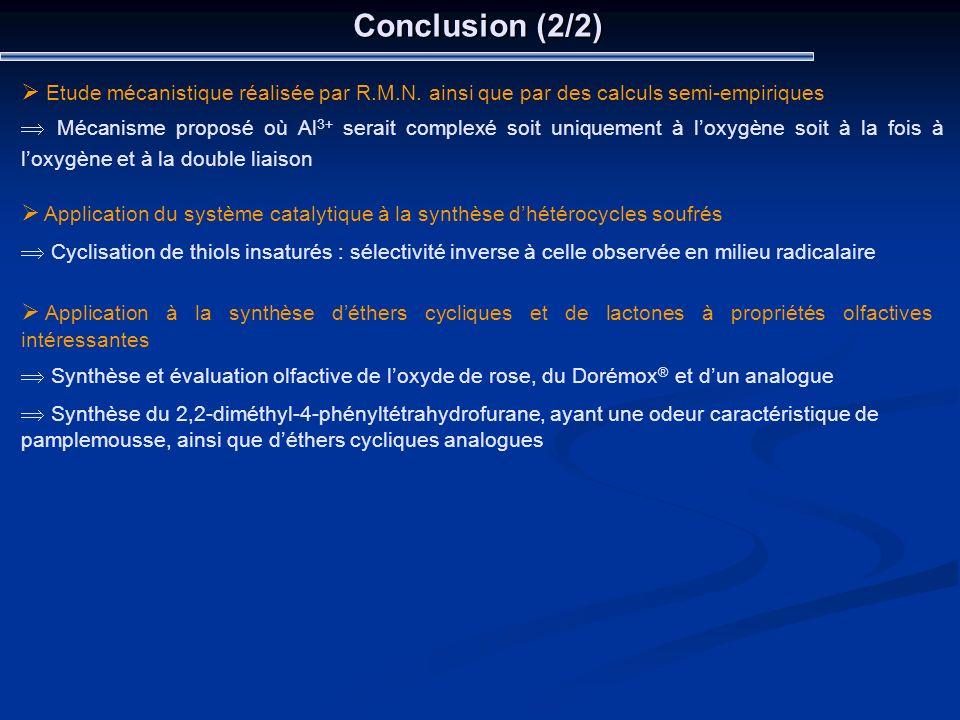 Conclusion (2/2) Etude mécanistique réalisée par R.M.N. ainsi que par des calculs semi-empiriques Mécanisme proposé où Al 3+ serait complexé soit uniq