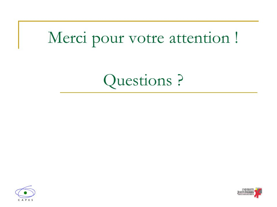 Merci pour votre attention ! Questions