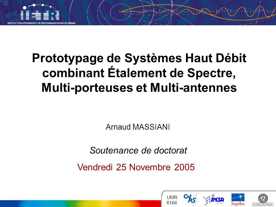 INSTITUT DÉLECTRONIQUE ET DE TÉLÉCOMMUNICATIONS DE RENNES 1 UMR 6164 Prototypage de Systèmes Haut Débit combinant Étalement de Spectre, Multi-porteuse