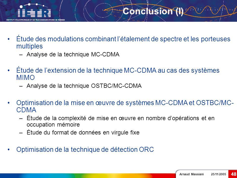 Arnaud Massiani 25/11/2005 INSTITUT DÉLECTRONIQUE ET DE TÉLÉCOMMUNICATIONS DE RENNES 48 Conclusion (I) Étude des modulations combinant létalement de s