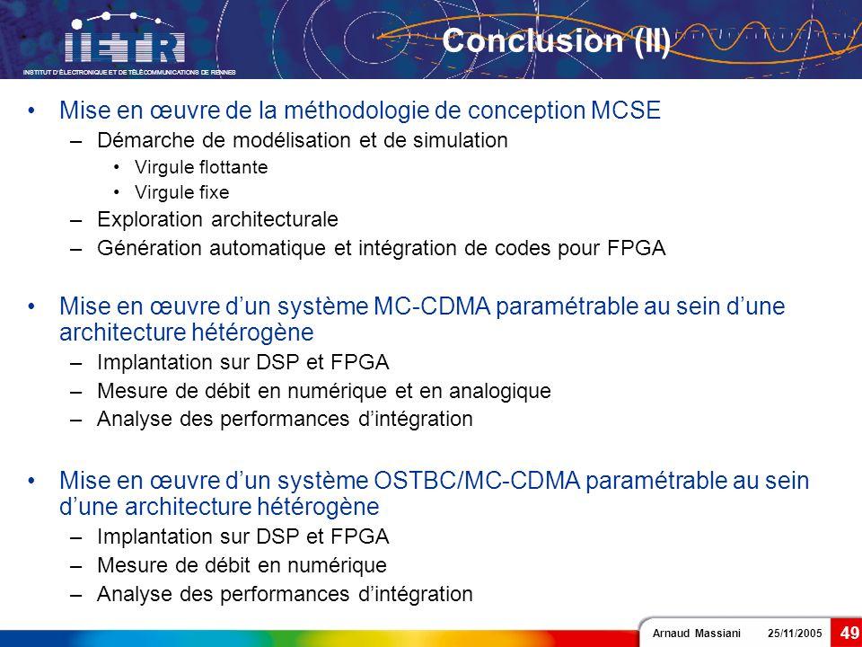 Arnaud Massiani 25/11/2005 INSTITUT DÉLECTRONIQUE ET DE TÉLÉCOMMUNICATIONS DE RENNES 49 Conclusion (II) Mise en œuvre de la méthodologie de conception
