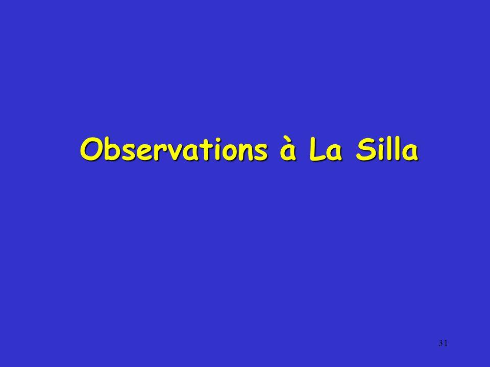 31 Observations à La Silla
