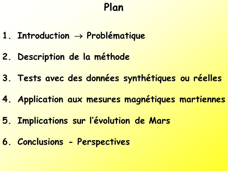 Plan 1. Introduction Problématique 2. Description de la méthode 3. Tests avec des données synthétiques ou réelles 4. Application aux mesures magnétiqu