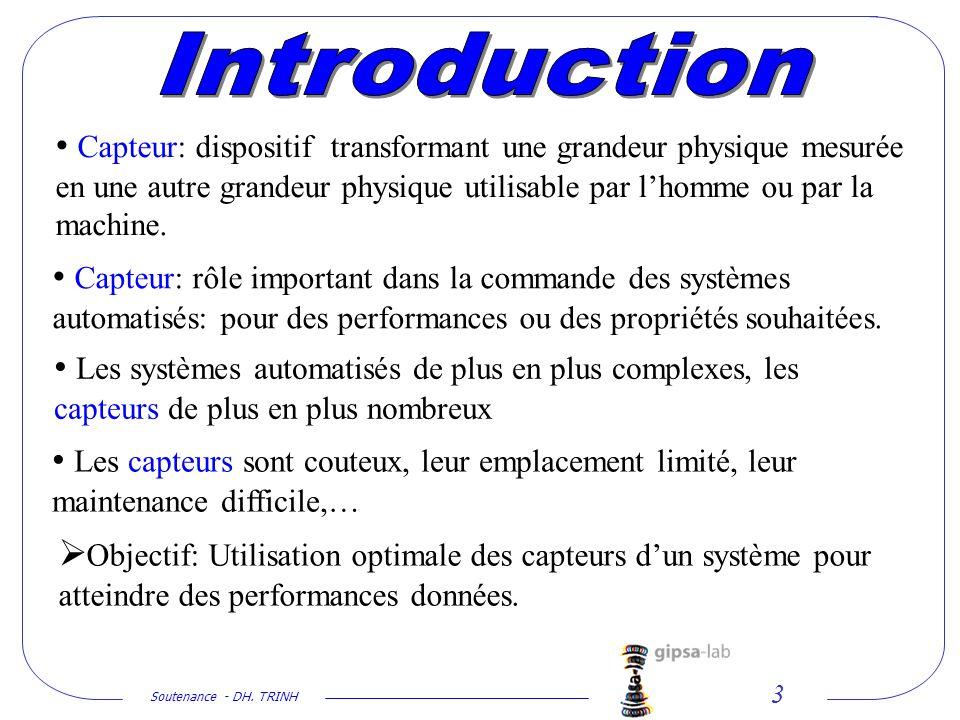 Soutenance - DH. TRINH 3 Les systèmes automatisés de plus en plus complexes, les capteurs de plus en plus nombreux Capteur: dispositif transformant un