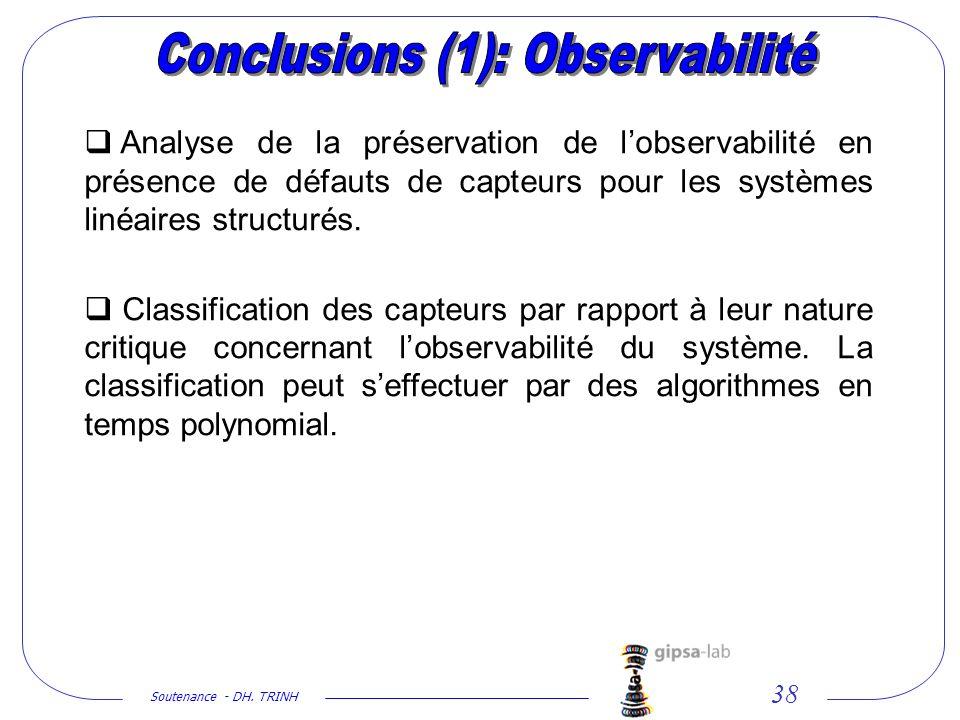 Soutenance - DH. TRINH 38 Analyse de la préservation de lobservabilité en présence de défauts de capteurs pour les systèmes linéaires structurés. Clas