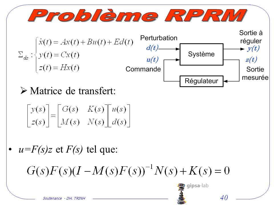 Soutenance - DH. TRINH 40 u=F(s)z et F(s) tel que: Matrice de transfert:
