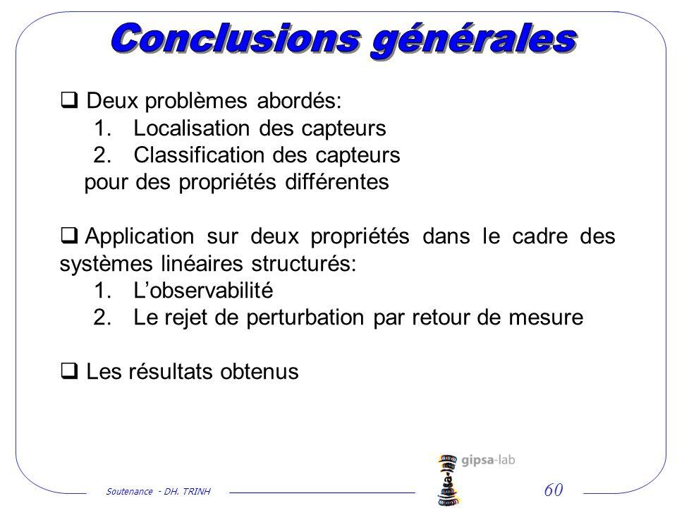 Soutenance - DH. TRINH 60 Deux problèmes abordés: 1. Localisation des capteurs 2. Classification des capteurs pour des propriétés différentes Applicat