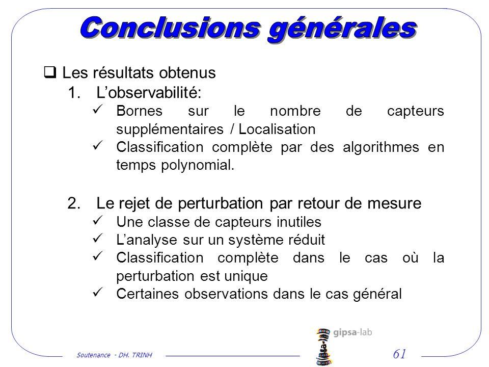 Soutenance - DH. TRINH 61 Les résultats obtenus 1. Lobservabilité: Bornes sur le nombre de capteurs supplémentaires / Localisation Classification comp