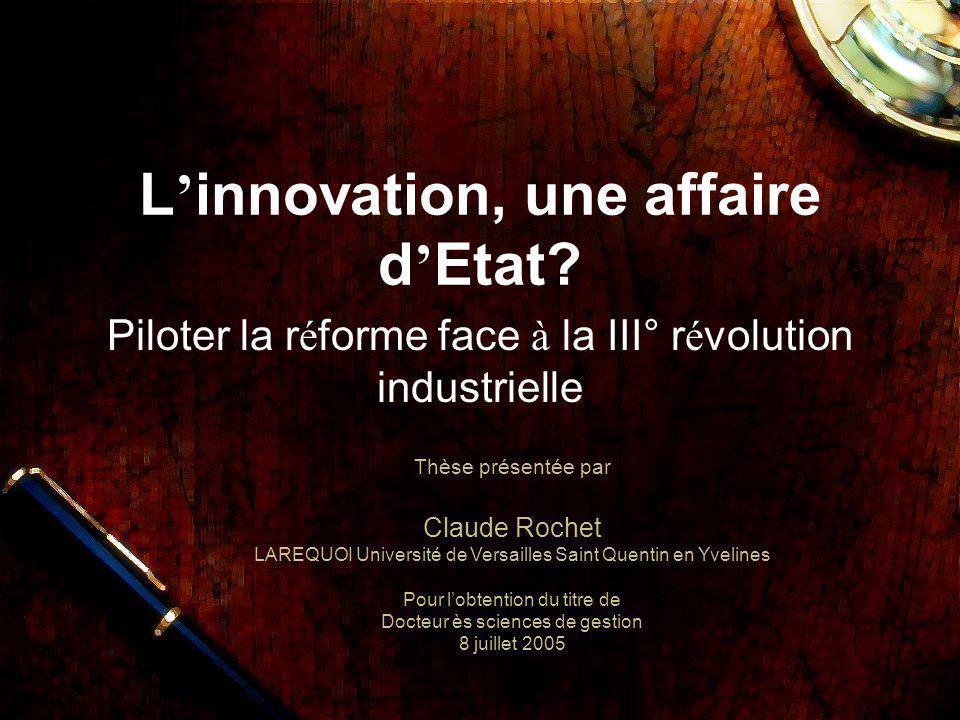 8 juillet 2005 Claude Rochet: L innovation: une affaire d Etat?11 En conclusion, une assertion de F.