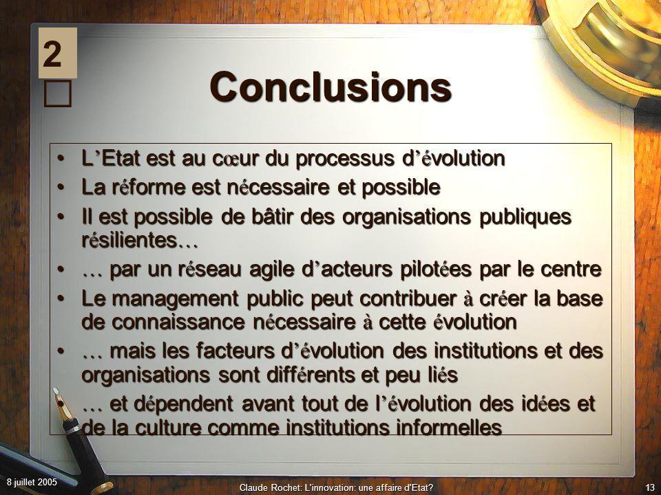 8 juillet 2005 Claude Rochet: L innovation: une affaire d Etat 12 Comment l Etat peut-il é voluer.