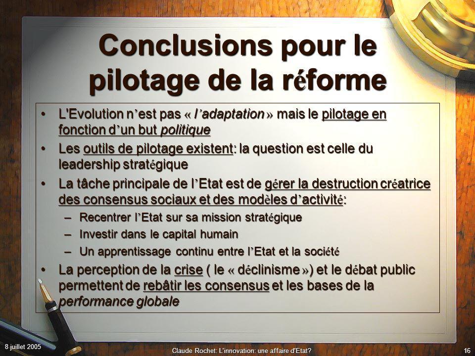 8 juillet 2005 Claude Rochet: L innovation: une affaire d Etat?15 R é former l Etat autour d une architecture agile et modulaire.