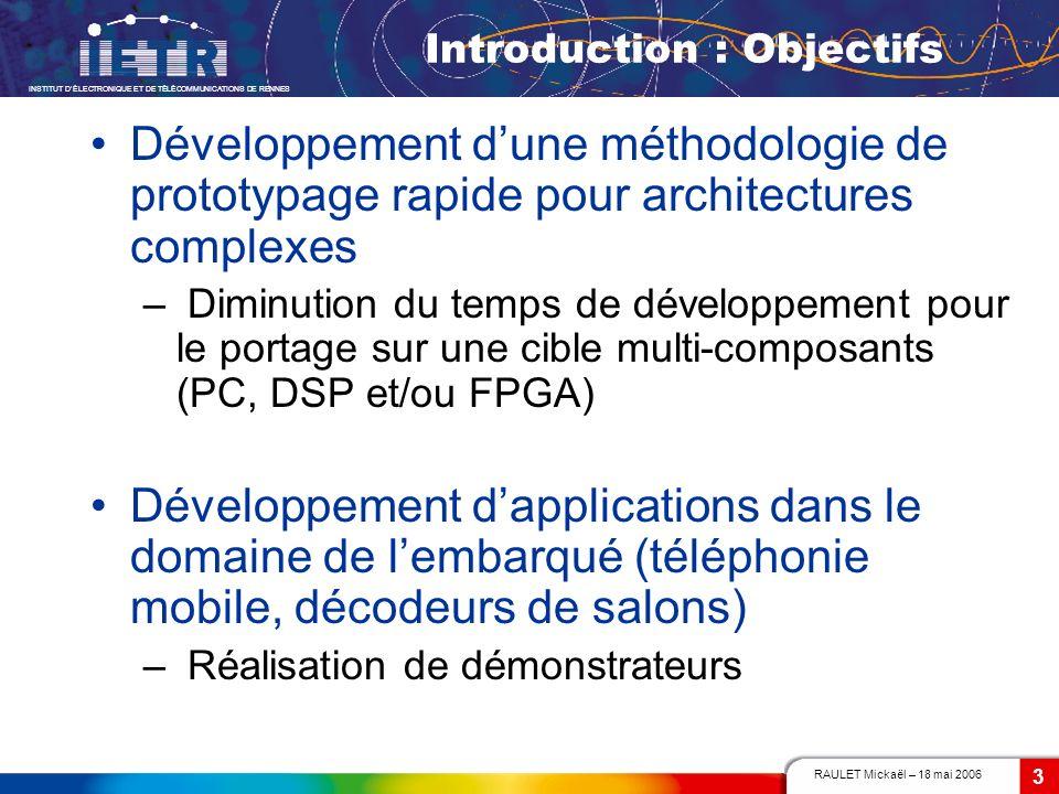 RAULET Mickaël – 18 mai 2006 INSTITUT DÉLECTRONIQUE ET DE TÉLÉCOMMUNICATIONS DE RENNES 3 Introduction : Objectifs Développement dune méthodologie de p