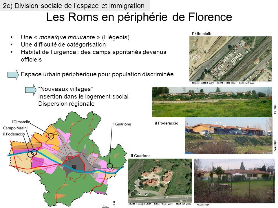 Les Roms en périphérie de Florence Une « mosaïque mouvante » (Liégeois) Une difficulté de catégorisation Habitat de lurgence : des camps spontanés dev