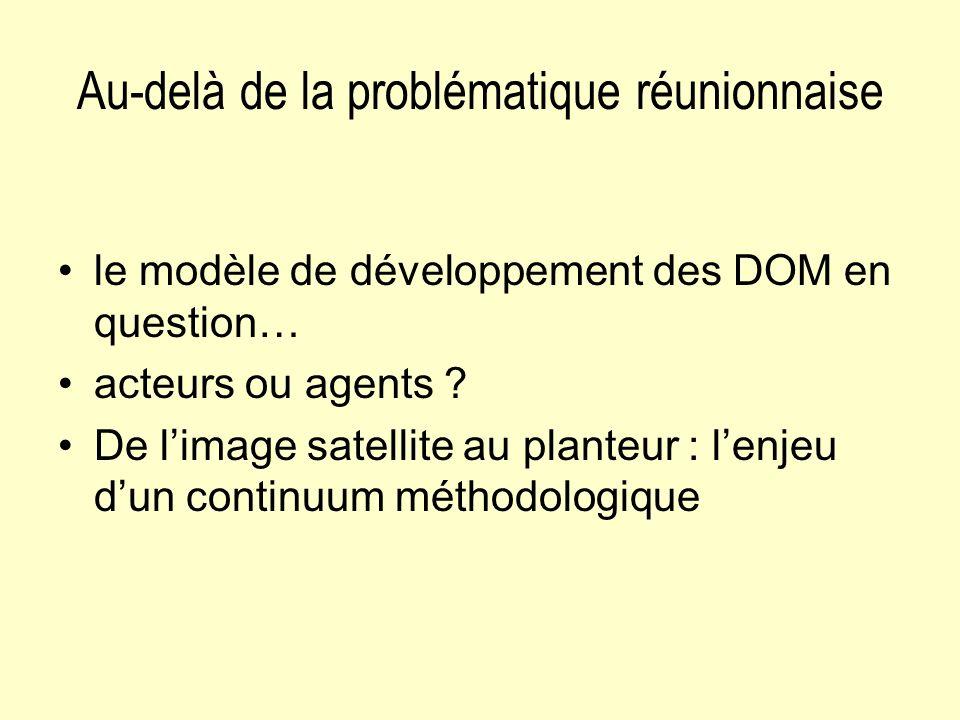 Au-delà de la problématique réunionnaise le modèle de développement des DOM en question… acteurs ou agents .