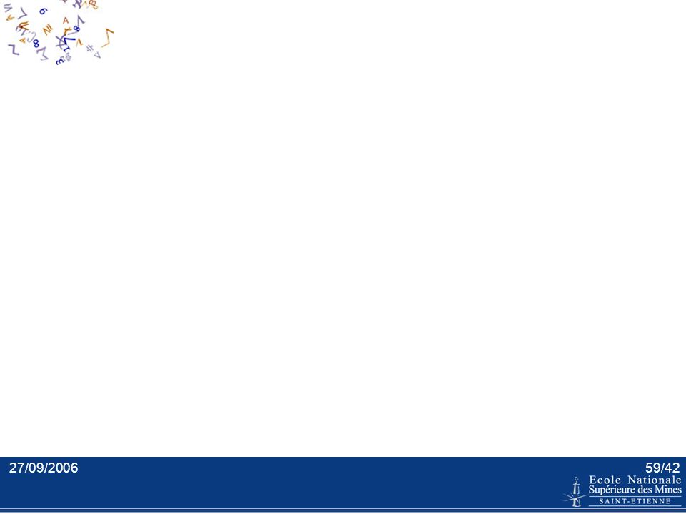 27/09/200658/42 La négation Pour les termes qui ne doivent PAS apparaître Report de la négation du verbe vers le complément We are not interested in f