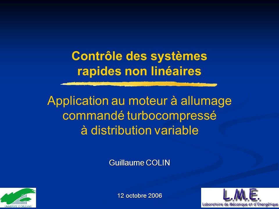 1/47 Contrôle des systèmes rapides non linéaires Application au moteur à allumage commandé turbocompressé à distribution variable Guillaume COLIN 12 o