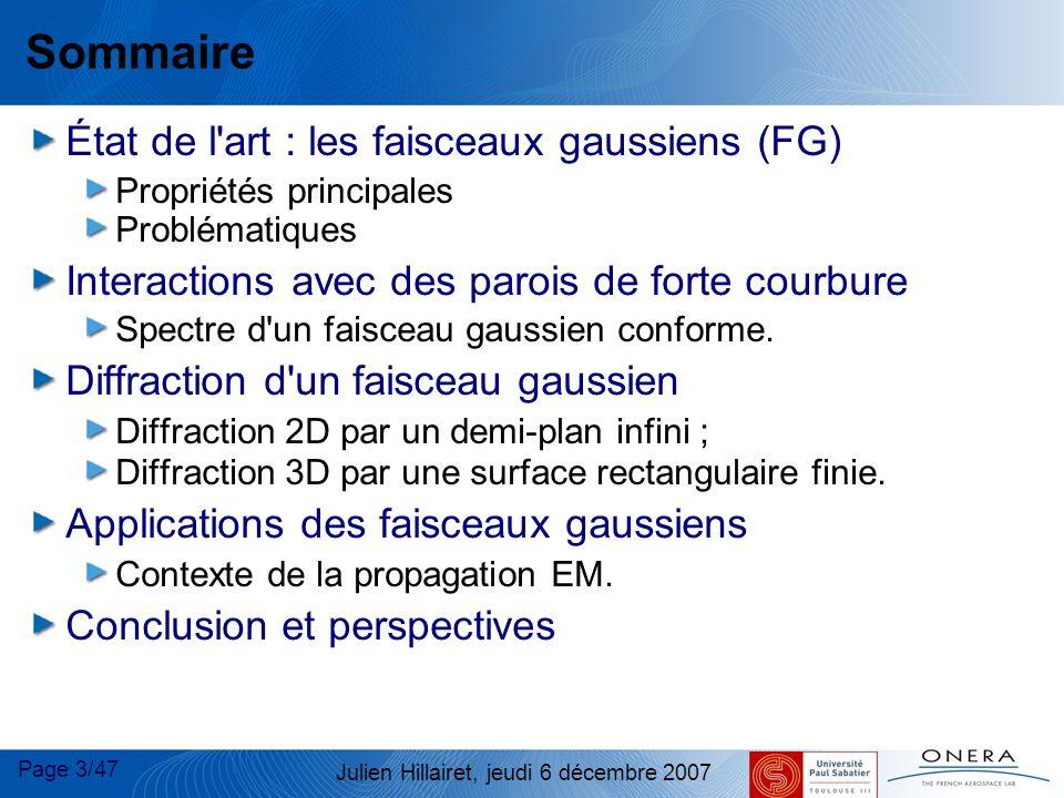 Page 14/47 Julien Hillairet, jeudi 6 décembre 2007 Ainsi, Spectre d ondes planes d un FGC (1) On part des intégrales de courants de Franz : On utilise le développement en ondes planes d un point source (Weyl, 1919) : avec :