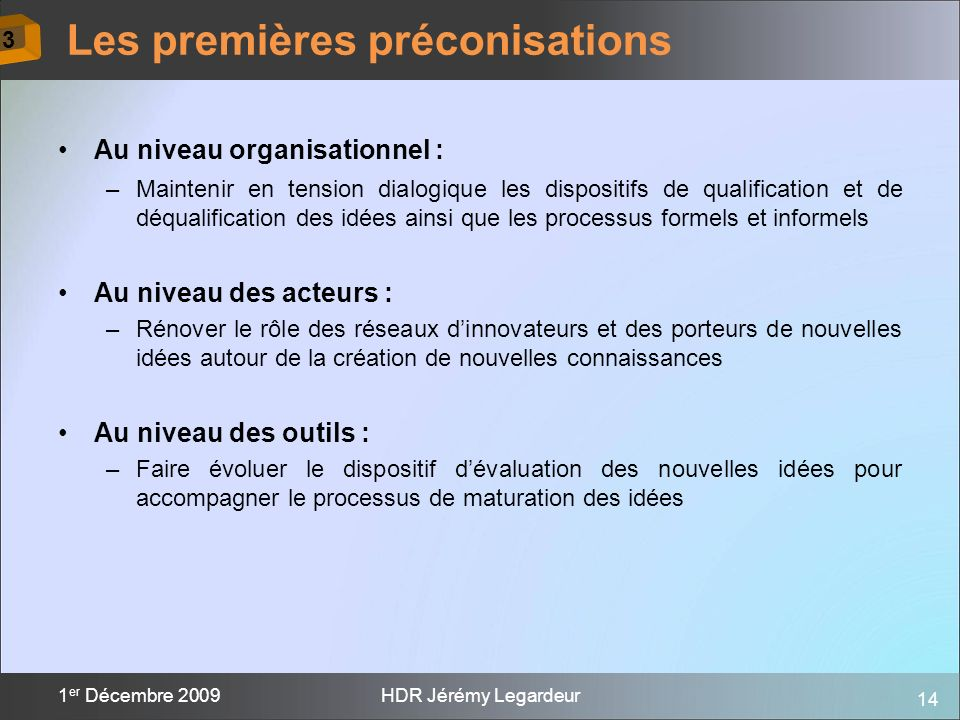 14 1 er Décembre 2009HDR Jérémy Legardeur Au niveau organisationnel : –Maintenir en tension dialogique les dispositifs de qualification et de déqualif