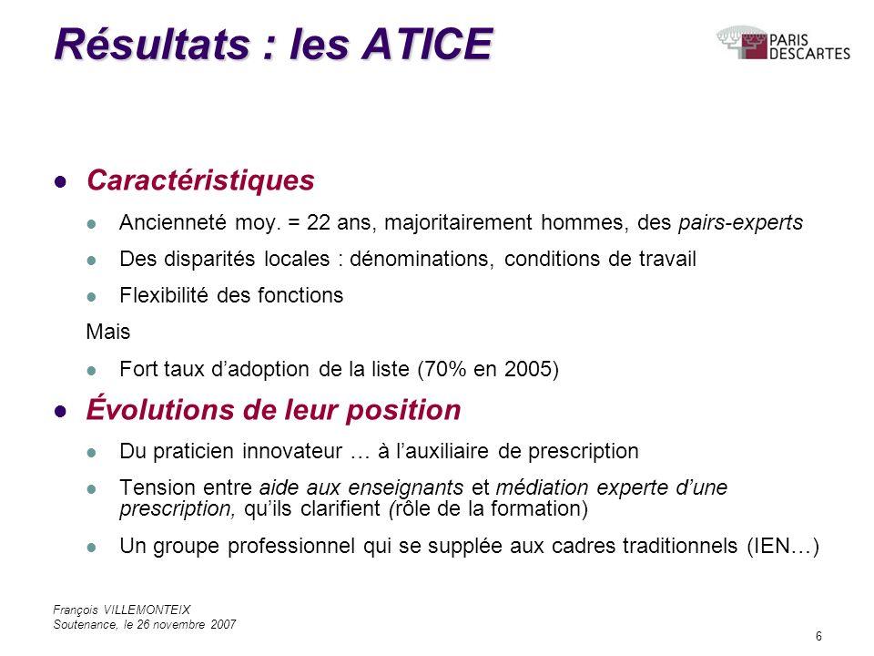 François VILLEMONTEIX Soutenance, le 26 novembre 2007 6 Résultats : les ATICE Caractéristiques Ancienneté moy.