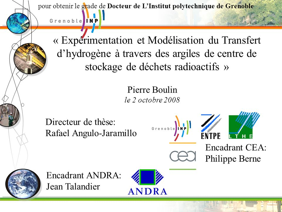 « Expérimentation et Modélisation du Transfert dhydrogène à travers des argiles de centre de stockage de déchets radioactifs » Pierre Boulin le 2 octo