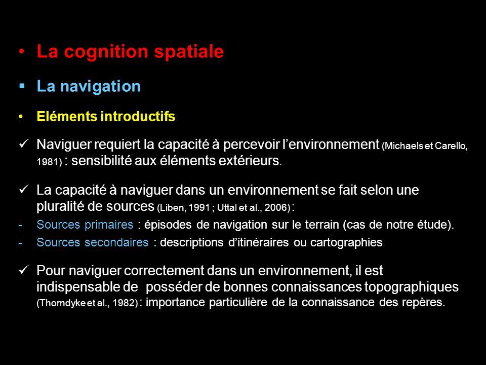 La cognition spatiale La navigation Eléments introductifs Naviguer requiert la capacité à percevoir lenvironnement (Michaels et Carello, 1981) : sensi