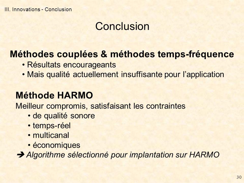 29 III. Innovations – Méthode HARMO Détermination du paramètre K 2 critères de stationnarité : Critère de corrélation (seuillage) Critère énergétique