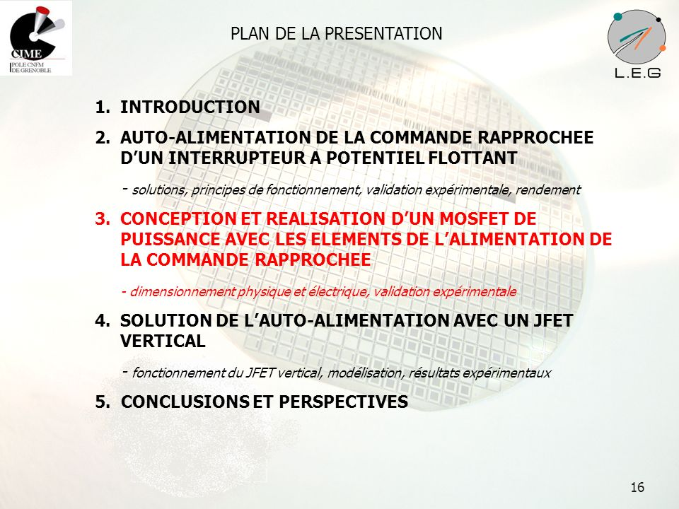 16 PLAN DE LA PRESENTATION 1.INTRODUCTION 2.AUTO-ALIMENTATION DE LA COMMANDE RAPPROCHEE DUN INTERRUPTEUR A POTENTIEL FLOTTANT - solutions, principes d