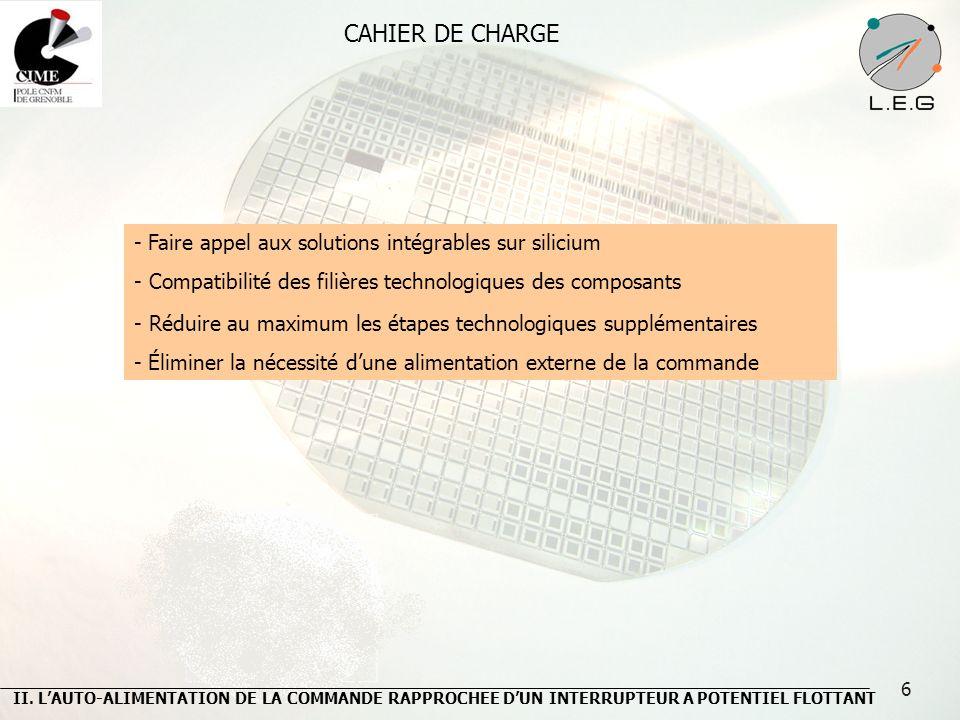 6 CAHIER DE CHARGE - Faire appel aux solutions intégrables sur silicium - Compatibilité des filières technologiques des composants - Réduire au maximu