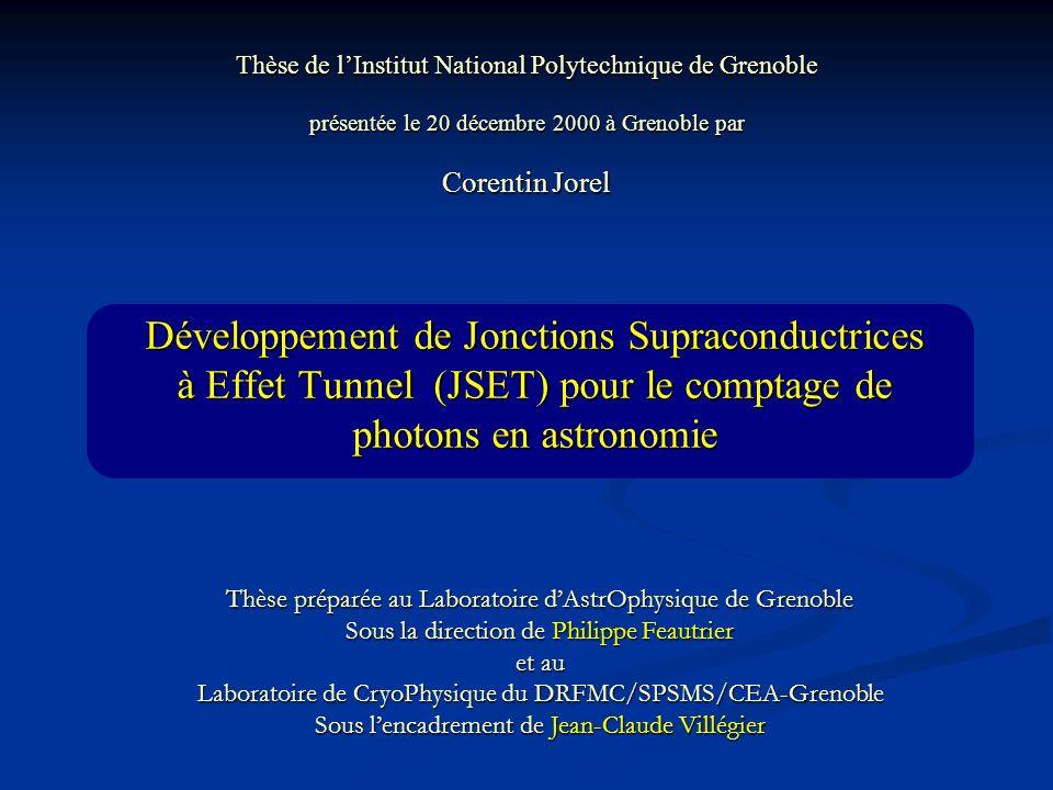 Développement de Jonctions Supraconductrices à Effet Tunnel (JSET) pour le comptage de photons en astronomie Thèse de lInstitut National Polytechnique