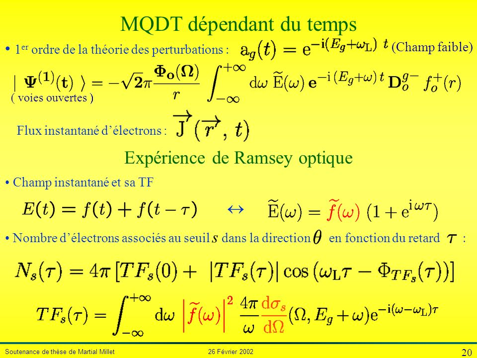 Soutenance de thèse de Martial Millet 26 Février 2002 20 ( voies ouvertes Champ instantané et sa TF Expérience de Ramsey optique Nombre délectrons ass