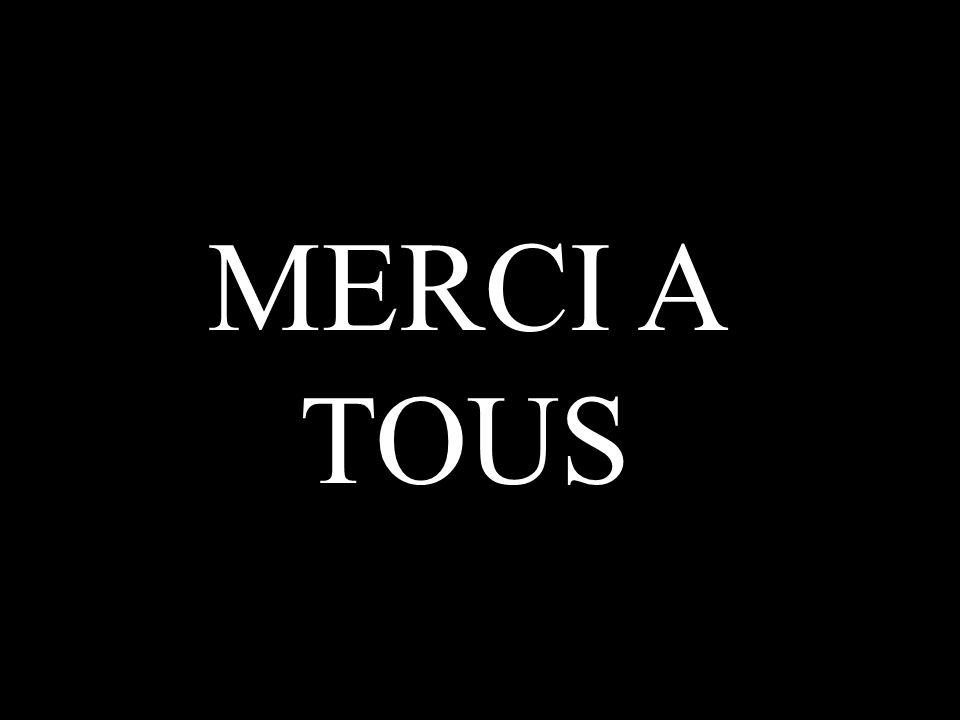 MERCI A TOUS