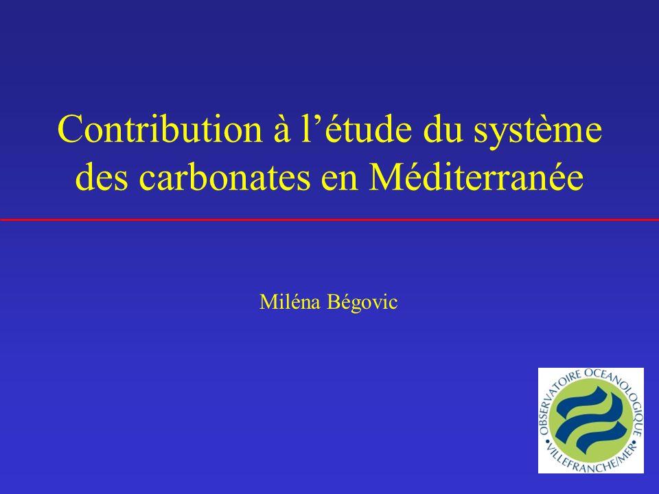Contribution à létude du système des carbonates en Méditerranée Miléna Bégovic