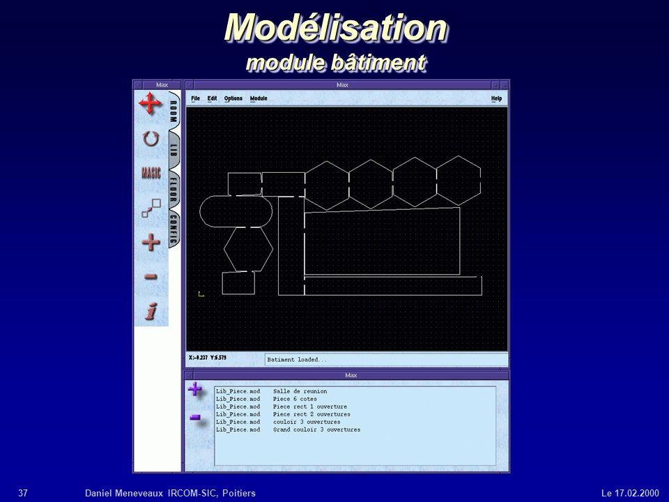 37Daniel Meneveaux IRCOM-SIC, Poitiers Le 17.02.2000 Modélisation module bâtiment