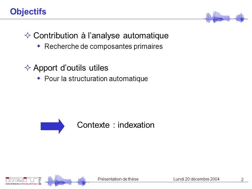 Indexation sonore : recherche de composantes primaires pour une structuration audiovisuelle Équipe SAMoVA (Structuration Analyse et Modélisation de la