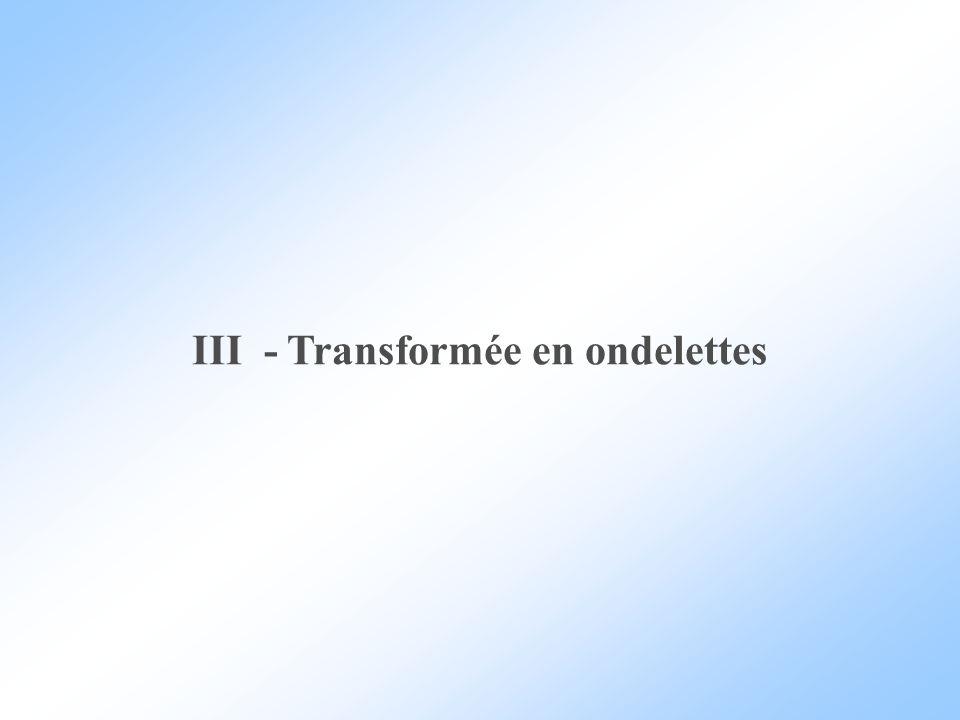 III - Transformée en ondelettes