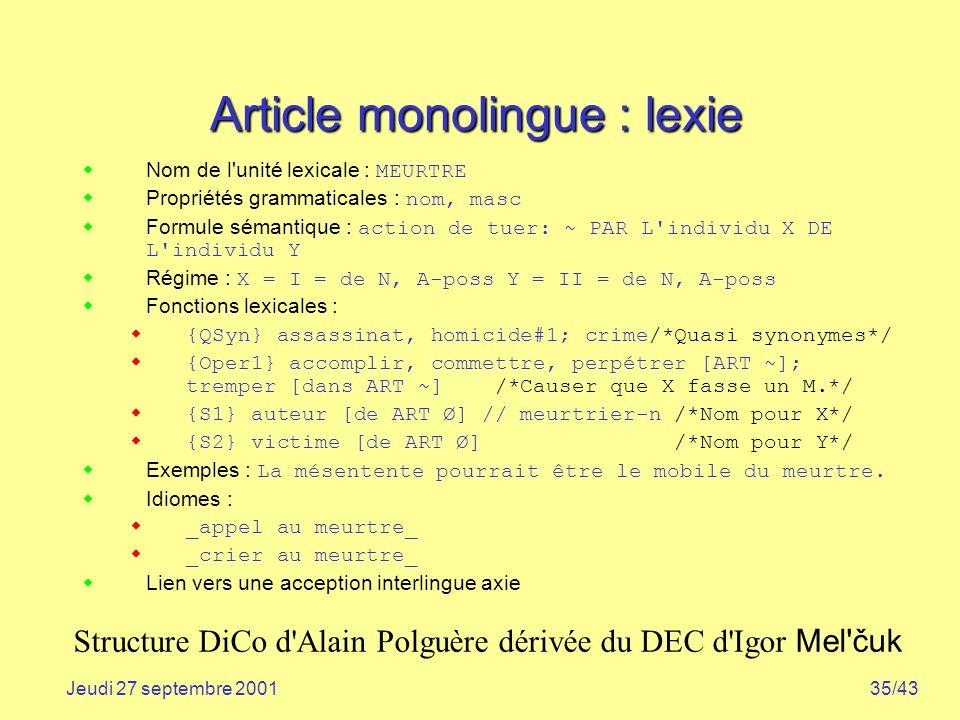 35/43Jeudi 27 septembre 2001 Article monolingue : lexie Nom de l'unité lexicale : MEURTRE Propriétés grammaticales : nom, masc Formule sémantique : ac