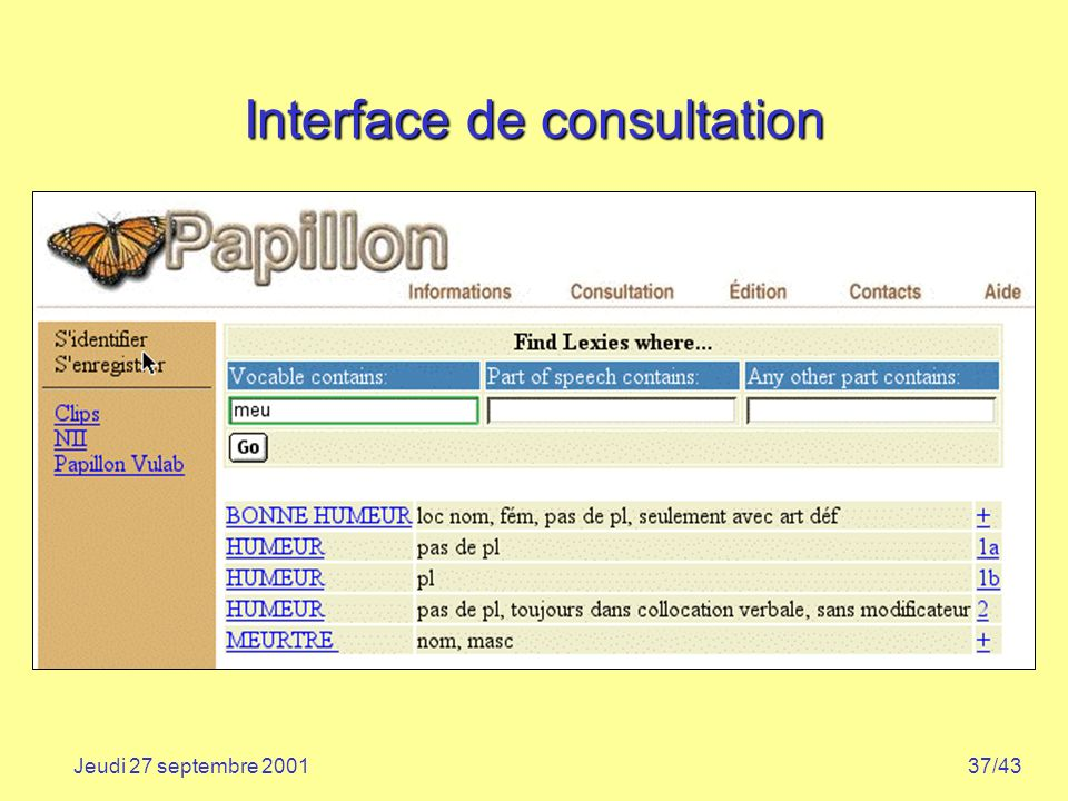 37/43Jeudi 27 septembre 2001 Interface de consultation