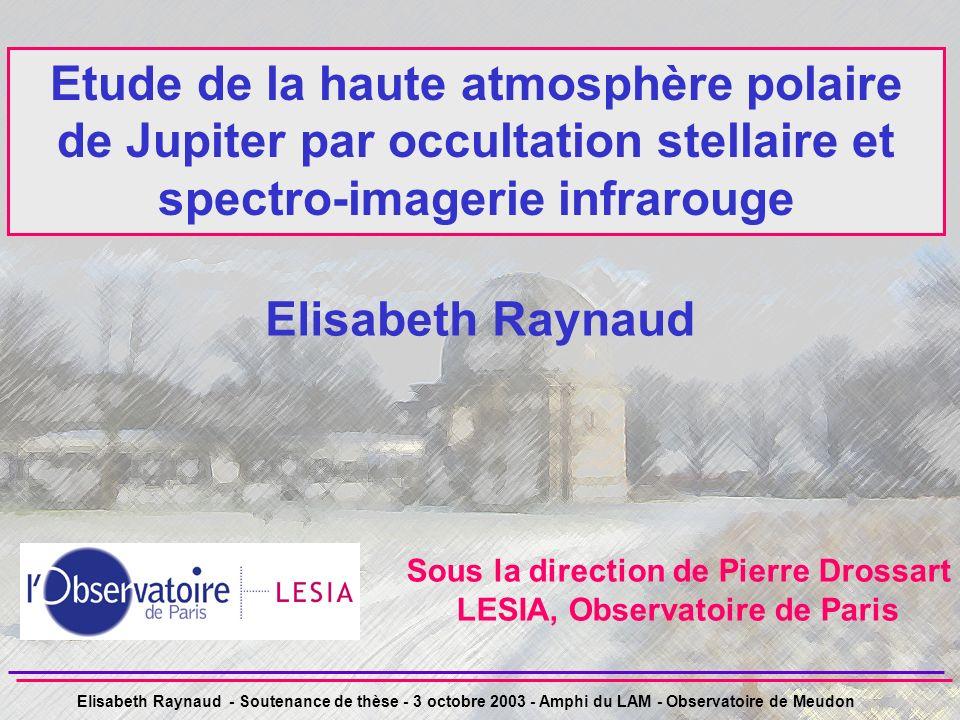Elisabeth Raynaud - Soutenance de thèse - 3 octobre 2003 - Observatoire de Paris - Université Paris 7 - n° 1Elisabeth Raynaud - Soutenance de thèse -