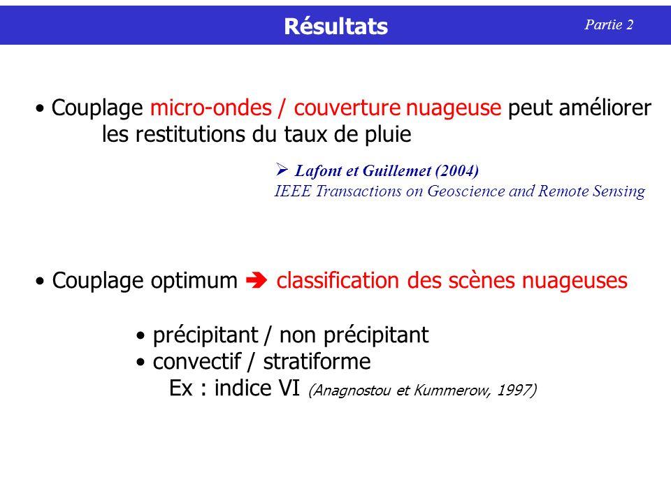 Couplage optimum classification des scènes nuageuses précipitant / non précipitant convectif / stratiforme Ex : indice VI (Anagnostou et Kummerow, 199