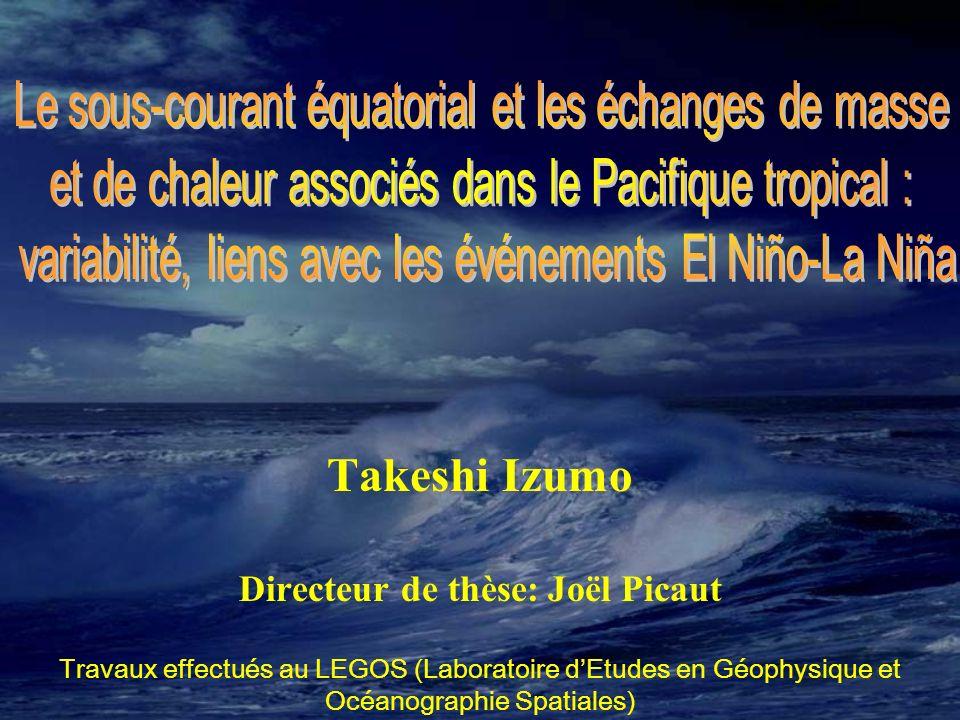 Takeshi Izumo Directeur de thèse: Joël Picaut Travaux effectués au LEGOS (Laboratoire dEtudes en Géophysique et Océanographie Spatiales)