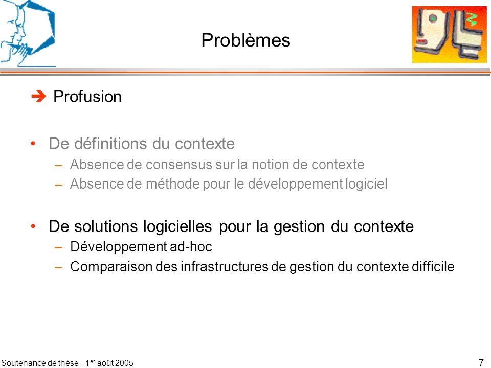 Soutenance de thèse - 1 er août 2005 8 Objectifs de ma thèse Classification et comparaison des infrastructures existantes