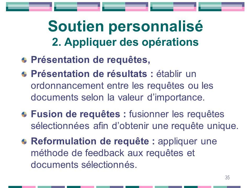 35 Soutien personnalisé 2. Appliquer des opérations Présentation de requêtes, Présentation de résultats : établir un ordonnancement entre les requêtes
