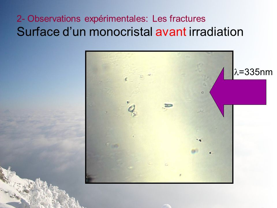 2- Observations expérimentales: Les fractures Surface dun monocristal avant irradiation =335nm