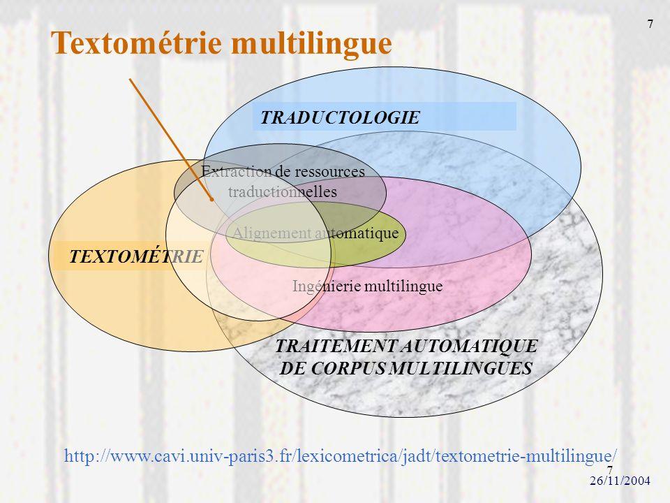 7 TRAITEMENT AUTOMATIQUE DE CORPUS MULTILINGUES Textométrie multilingue http://www.cavi.univ-paris3.fr/lexicometrica/jadt/textometrie-multilingue/ TEX