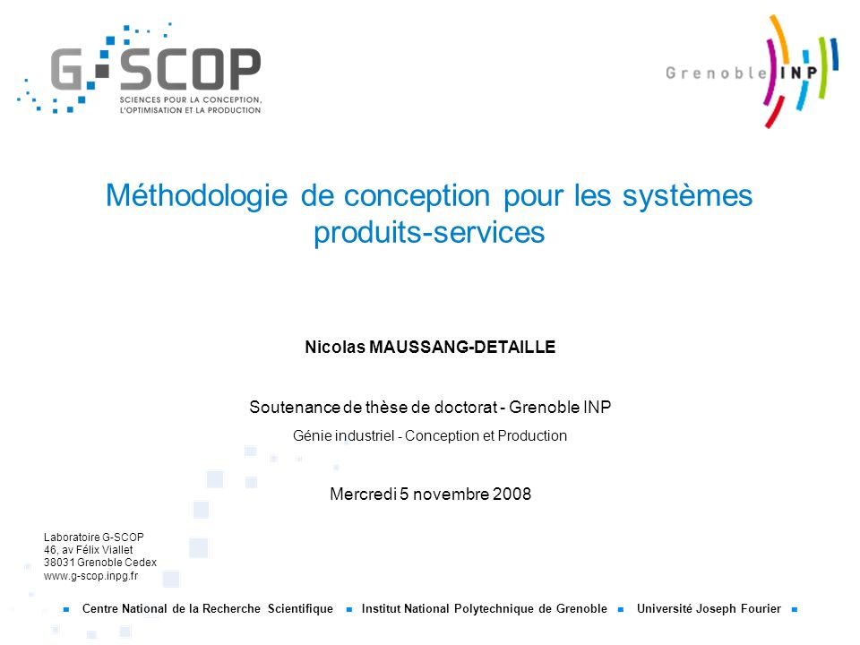 Centre National de la Recherche Scientifique Institut National Polytechnique de Grenoble Université Joseph Fourier Laboratoire G-SCOP 46, av Félix Via