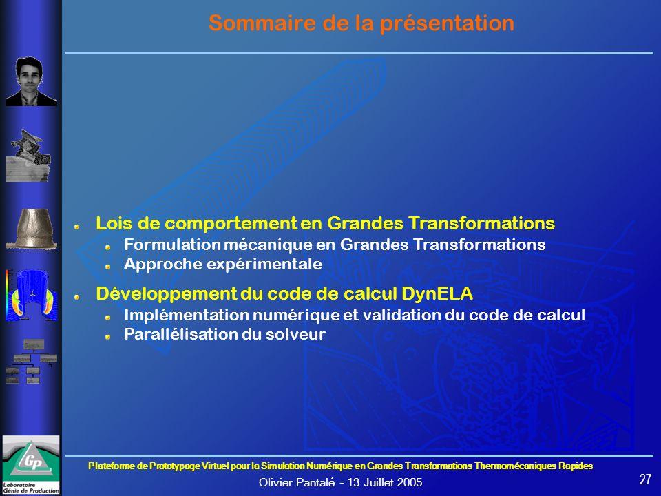 Plateforme de Prototypage Virtuel pour la Simulation Numérique en Grandes Transformations Thermomécaniques Rapides Olivier Pantalé – 13 Juillet 2005 2