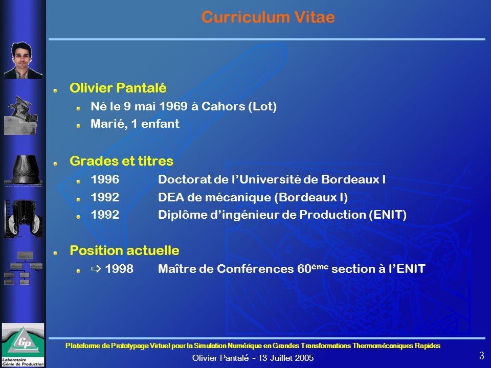 Plateforme de Prototypage Virtuel pour la Simulation Numérique en Grandes Transformations Thermomécaniques Rapides Olivier Pantalé – 13 Juillet 2005 3