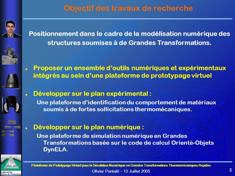 Plateforme de Prototypage Virtuel pour la Simulation Numérique en Grandes Transformations Thermomécaniques Rapides Olivier Pantalé – 13 Juillet 2005 49 - Suppression totale de la directive #pragma omp critical - Equilibrage dynamique - Opération dassemblage optimisée Calcul des forces internes (5/5) jobs.init(elements); // list of jobs to do (instance of class Jobs) int threads = jobs.getMaxThreads(); // number of threads Vector Fint = 0.0; // internal force Vector Vector FintLocal[threads]; // local internal force vectors #pragma omp parallel { Element* element; Job* job = jobs.getJob(); // get the job for the thread int thread = jobs.getThreadNum(); // get the thread Id while (element = job->next()) { Vector FintElm; // element force vector element->computeInternalForces (FintElm); FintLocal[thread].gatherFrom (FintElm, element); } job->waitOthers(); // compute waiting time for the thread } // end of parallel region // parallel gather operation #pragma omp parallel for for (int row = 0; row < Fint.rows(); row++) { // assemble local vectors into global internal vector for (thread = 0; thread < threads; thread++) Fint(row) += FintLocal[thread](row); } // end of parallel for loop // equilibrate the sub-domains jobs.equilibrate(); 8.35 Speedup > Ncpu « Superlinear Speedup »