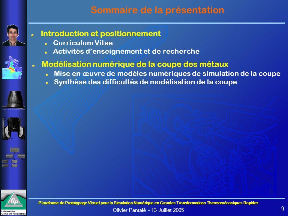 Plateforme de Prototypage Virtuel pour la Simulation Numérique en Grandes Transformations Thermomécaniques Rapides Olivier Pantalé – 13 Juillet 2005 9